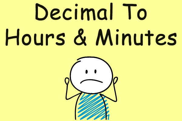 How To Convert Decimal Hours To Hours And Minutes Ontheclock Time
