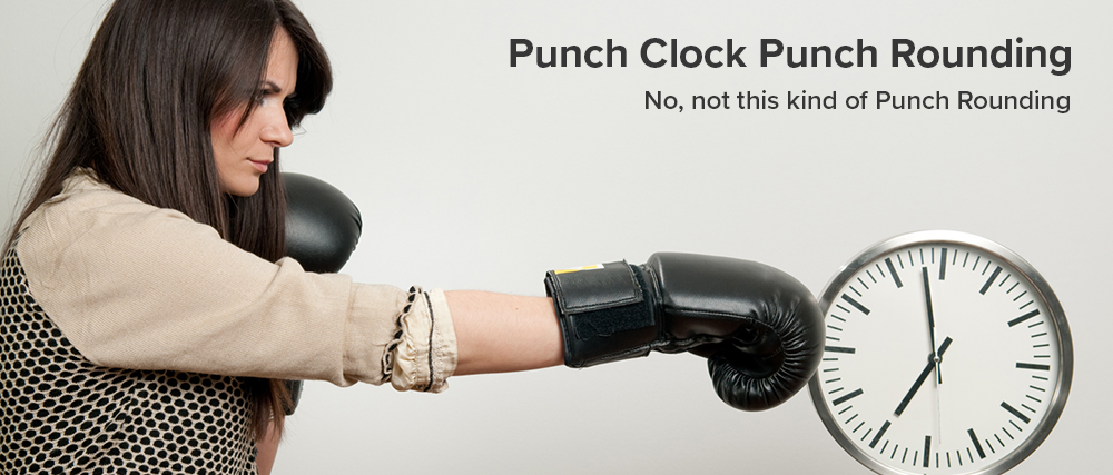 What is Time Clock Punch Rounding